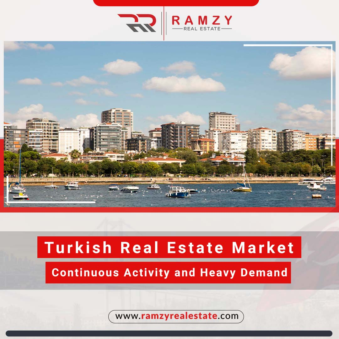 The Turkish real estate market ... continuous activity and heavy demand, what is the reason?