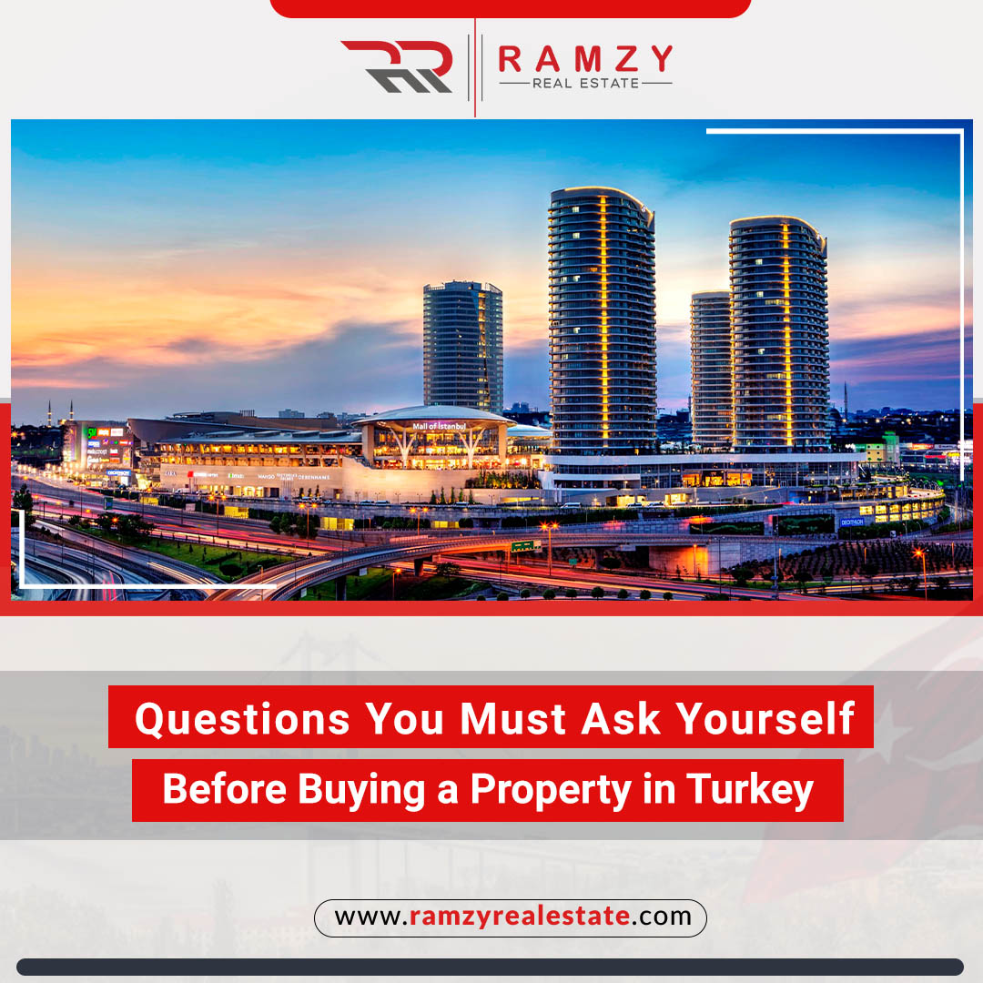 Three Questions you must ask yourself before buying a property in Turkey
