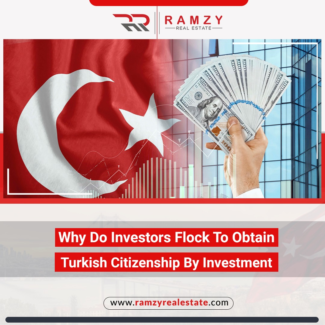 Why do investors flock to obtain Turkish citizenship by investment