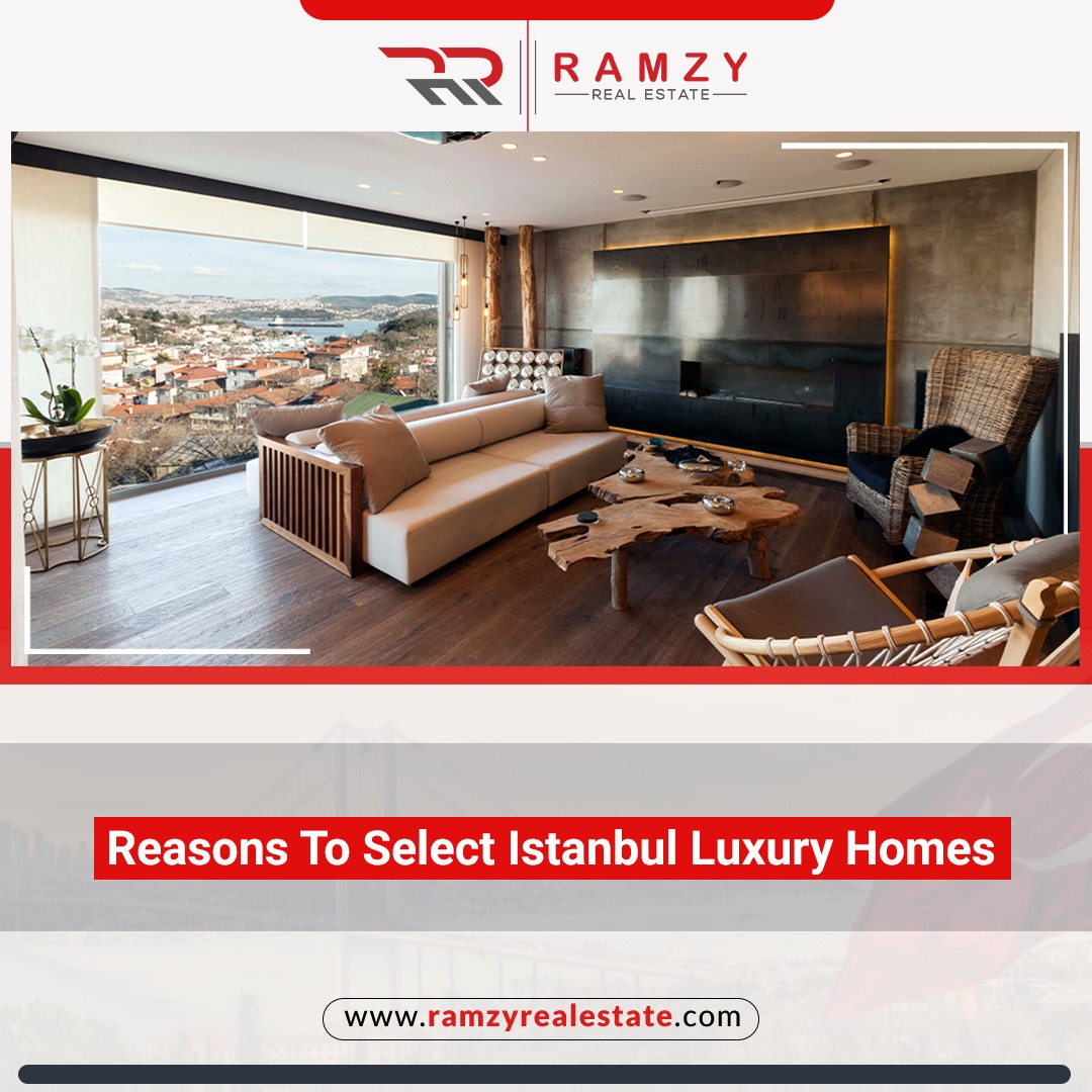 Reasons to select Istanbul luxury homes